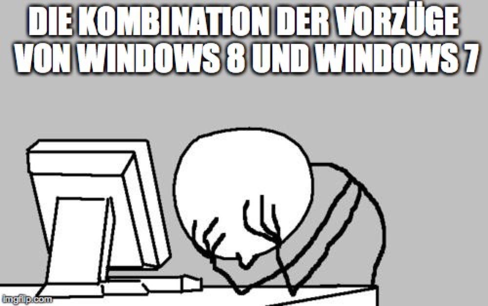 Kombination der Vorteile von Windows 8 und Windows 7