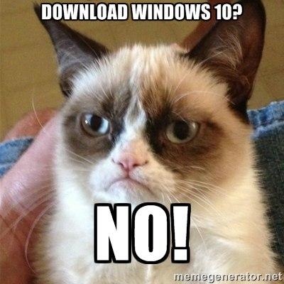 Download Windows 10? No!