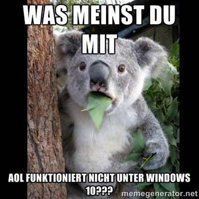 Was meinst Du mit AOL funktioniert nicht unter Windows 10?